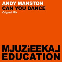 Andy Manston - Can You Dance