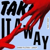LMNOP, Sammy Plotkin - Take It Away