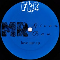 MR Given Raw - Love Me EP