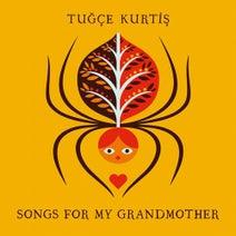 Tugce Kurtis - Songs for My GrandMother