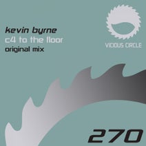 Kevin Byrne - C4 To The Floor