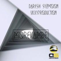 Daresh Syzmoon, Vickyproduction - Morekambe
