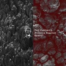 The Chronics, Lars Huismann, Non Reversible, Exal, Chlär, MTD - Primitive Reaction EP