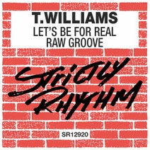 T. Williams - Let's Be for Real