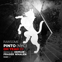 Pinto (NYC), Demuir, Fraser Whalen - Oh Yeah