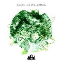 Demarkus Lewis - Wipe Ur Mouth