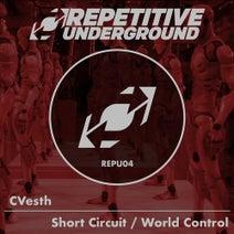 CVesth - Short Circuit / World Control
