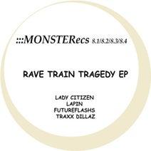 Lady Citizen, Lapin, Traxx Dillaz, FutureFlashs - Rave Train Tragedy EP