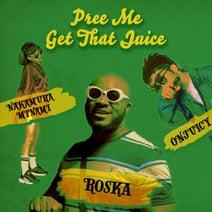 Roska, Nakamura Minami, ONJUICY - Pree Me / Get That Juice