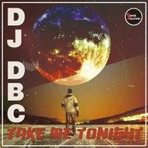 DJ Dbc - Take Me Tonight