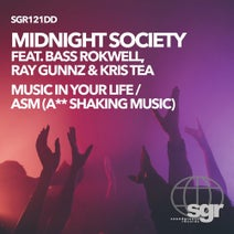 Midnight Society, Bass Rokwell, Ray Gunnz, Kris Tea - Music In Your Life / ASM (A** Shaking Music)