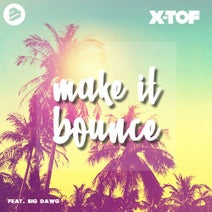 X-Tof, Big Dawg - Make It Bounce