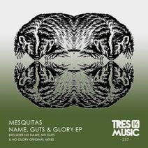 Mesquitas - NAME, GUTS & GLORY EP