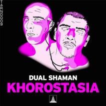 Dual Shaman - Khorostasia
