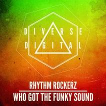 Rhythm Rockerz - Who Got The Funky Sound