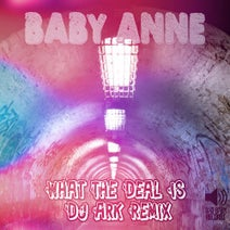 Baby Anne, DJ Ark - What The Deal Is (DJ Ark Remix)