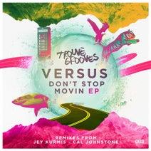Versus, Jey Kurmis, Cal Johnstone - Dont Stop Movin'