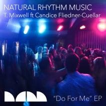 T. Mixwell, Candice Fliedner-Cuellar, Natural Rhythm - Do For Me