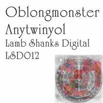 Oblongmonster - Anytwinyol