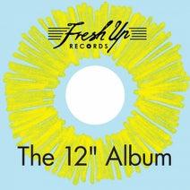 "Bbii, DMX Krew, Ike N Mike, Yellow Peril Disco Group, Fresh Up Players - The 12"" Album"