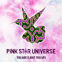 Pink Star Universe, Nadia by Nature - You Are (Light You Up)
