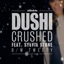 Dushi, Sylvia Stone - Crushed / Tweety