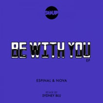 Espinal & Nova, Sydney Blu - Be With You EP