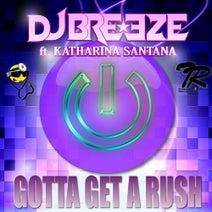 DJ Breeze, Katharina Santana - Gotta Get A Rush