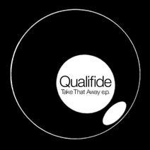 Qualifide, Squirrex - Take That Away EP