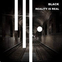 Black - Reality Is Real