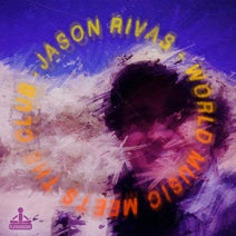 Jason Rivas, World Vibe Music Project, Elsa Del Mar, Bossa Del Chill - World Music Meets the Club
