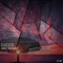 Flutters - I Don't Remember