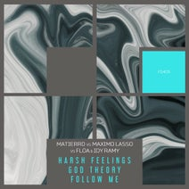 Matierro, Máximo Lasso, Idy Ramy, Fløa - Harsh Feelings / God Theory / Follow Me