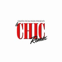 Chic, Sister Sledge, Norma Jean Wright, Sheila & B. Devotion, Dimitri From Paris - Dimitri From Paris presents Le CHIC Remix