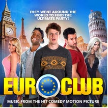 DROPCRUSHER, Dub Mechanics, Lesko Cerf, Rie, Iman Amity - EURO CLUB - Music From The Hit Comedy Motion Picture