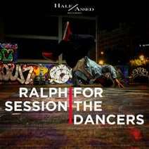 Ralph Session - For The Dancers