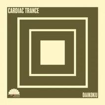 Cardiac Trance - Daikoku