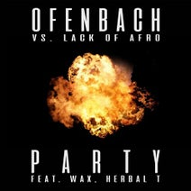 Wax, Lack Of Afro, Herbal T, Ofenbach - PARTY (feat. Wax and Herbal T) [Ofenbach vs. Lack Of Afro]