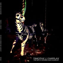 Timothy J. Fairplay - The Way is Opened and Closed EP