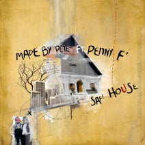Made By Pete, Penny F, Dave DK - Safe House