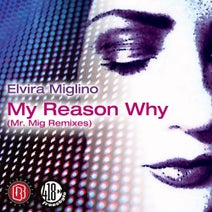 Elvira Miglino, Mr. Mig - My Reason Why (Mr. Mig Remixes)