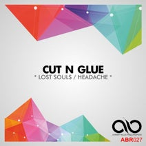 Cut N Glue - Lost Souls / Headache