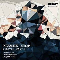 Pezzner, Lawre, Miss Babayaga DJ, Ingrid Borderline - PEZZNER-STOP- Remixes, Pt. 2