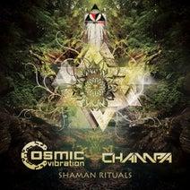 Champa, Cosmic Vibration - Shaman Rituals