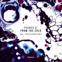 Franco.D', Loud Neighbor - From The Cold