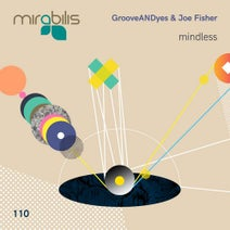 Joe Fisher, Grooveandyes - Mindless