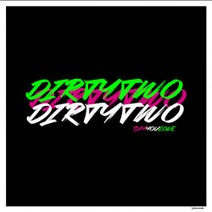 Dirtytwo - Say You Love