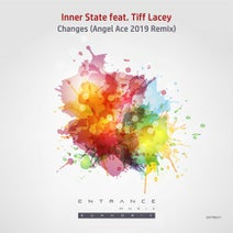 Inner State, Angel Ace, Tiff Lacey - Changes (Angel Ace 2019 Remix)