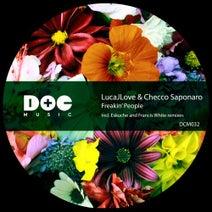 LucaJLove, Checco Saponaro, Eskuche, Francis White - Freakin' People
