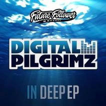 Digital Pilgrimz - In Deep EP